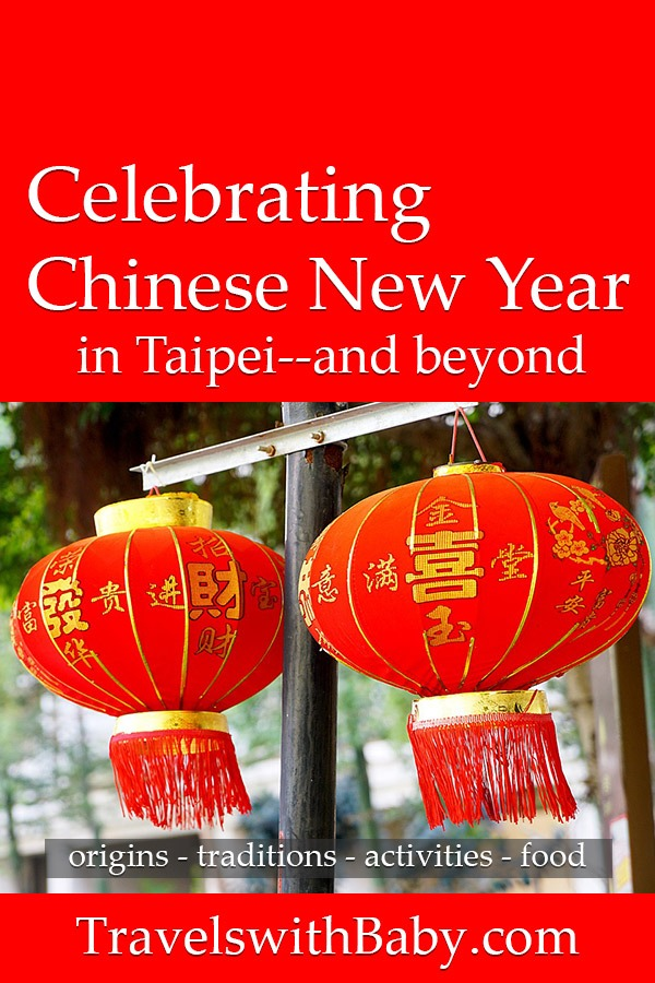 celebrating Chinese New Year in Taipei and beyond