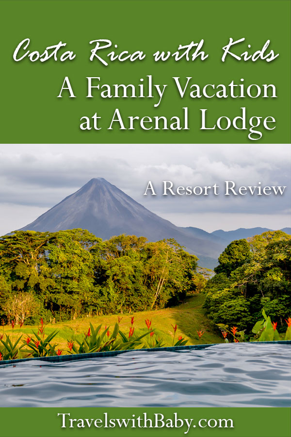 a family vacation at Arenal Lodge in Costa Rica