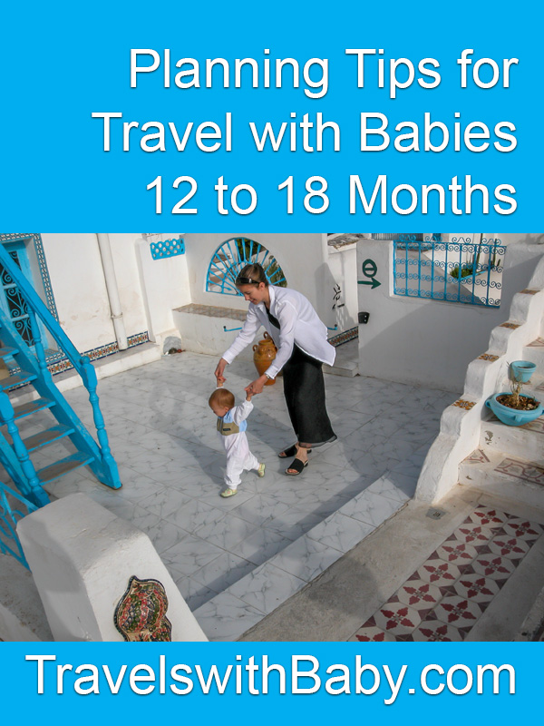 Planning tips for travel with babies 12 to 18 months