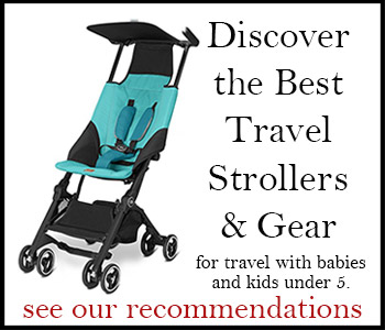 best travel strollers and gear for air travel with babies and toddlers