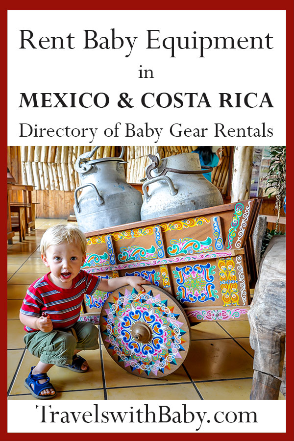 mexico baby gear rentals and costa rica
